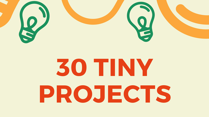 30 tiny projects