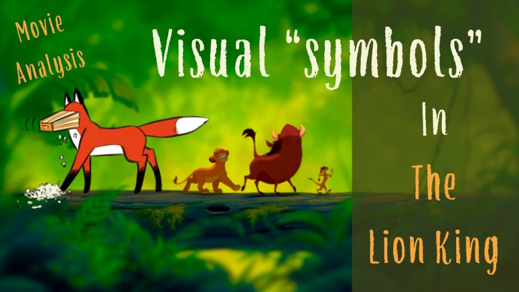 Visual symbols in the lion king