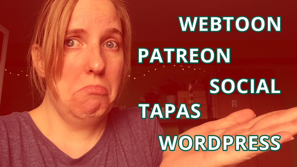 Publishing on the main webcomic platforms 2020: webtoon, tapas, wordpress, patreon or social media