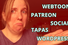 Publishing on the main webcomic platforms 2020: webtoon, tapas, wordpress, patreon or social media