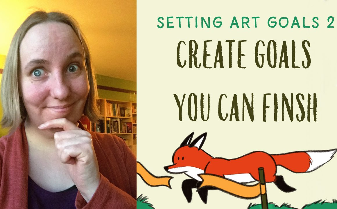 Setting art goals 2: create goals you can finish