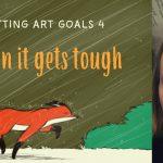 Setting art goals 4: when it gets tough
