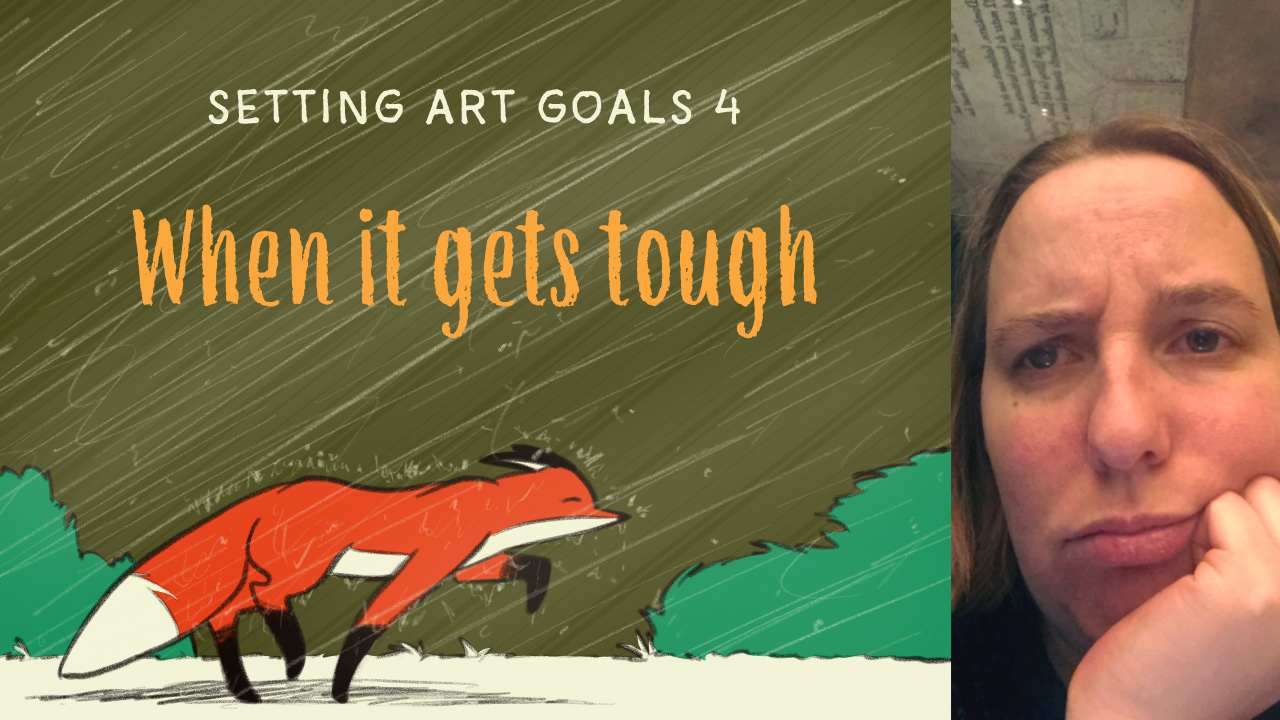 Setting art goals 4: when it gets tough