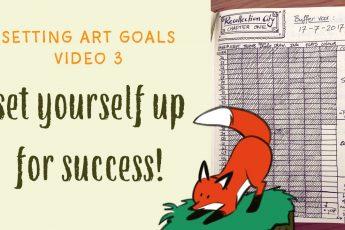 Art goals 3: set yourself up for success