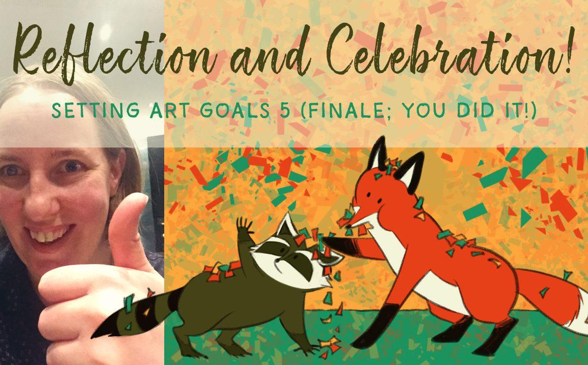 Setting art goals 5: reflection and celebration!