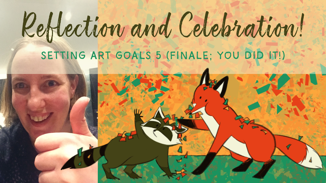 Setting art goals 5: reflection and celebration!
